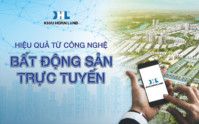 Khải Hoàn Land và hiệu quả từ công nghệ bất động sản trực tuyến