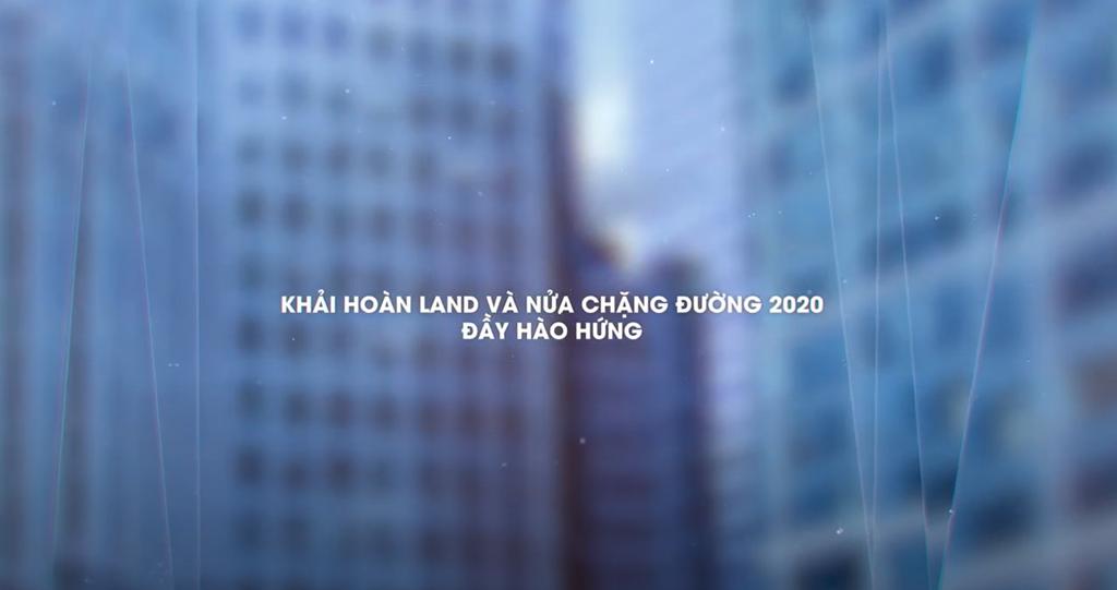 Khải Hoàn Land và nửa chặng đường 2020 đầy hào hứng